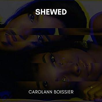 Shewed