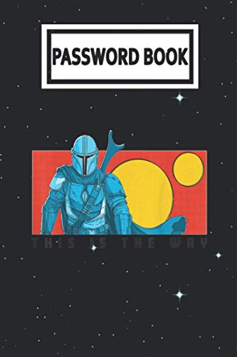 Password Book: The Mandalorian This Is The Way Cartoon Panel Baby Yoda Password Organizer with Alphabetical Tabs. Internet Login, Web Address & Usernames Keeper Journal Logbook for Home or Office