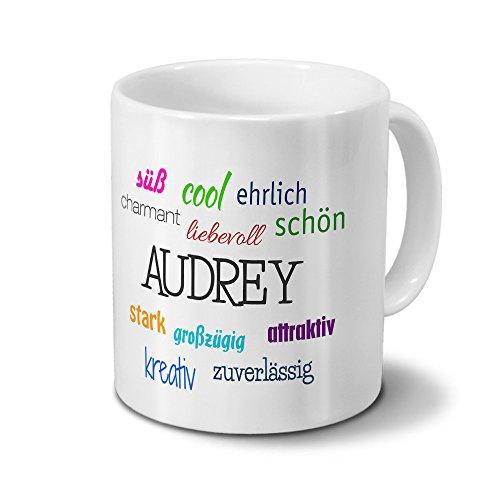 Tasse mit Namen Audrey - Motiv Positive Eigenschaften - Namenstasse, Kaffeebecher, Mug, Becher, Kaffeetasse - Farbe Weiß