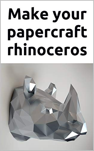 Make your own papercraft rhino: 3D puzzle | Paper sculpture | Papercraft template (Ecogami Papercraft Book 21) (English Edition)