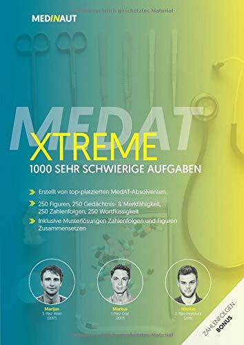 MEDINAUT: MedAT XTREME - 1000 sehr schwierige Aufgaben für den MedAT 2020 - Erstellt von top-platzierten MedAT-Absolventen / Vorbereitungsbuch für das ... in Österreich (MEDINAUT 2020, Band 1)