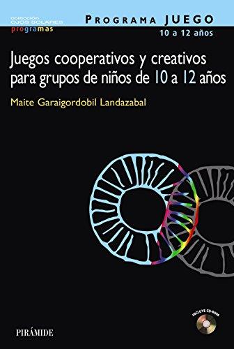 PROGRAMA JUEGO. Juegos cooperativos y creativos para grupos de niños de 10 a 12 años (Ojos Solares - Programas)