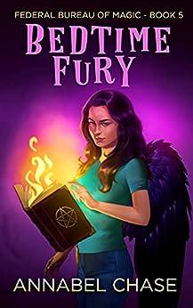 Bedtime Fury (Federal Bureau of Magic Cozy Mystery Book 5) (English Edition) par [Annabel Chase]