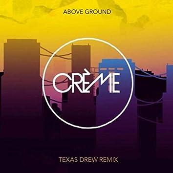 Above Ground (Texas Drew Remix)