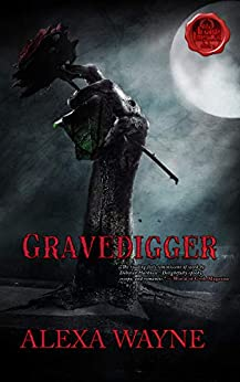 Gravedigger by [Alexa Wayne, Angela Dela Garza, Robert Petty, Kendra Hale, Rebecca Hill]