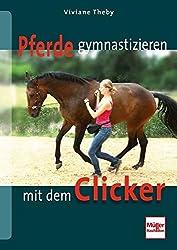Pferde gymnastizieren mit dem Clicker - Theby