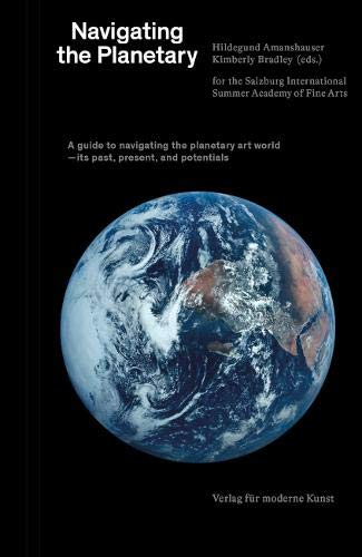 Navigating the Planetary: A guide to the planetary art world―its past, present, and potentials.