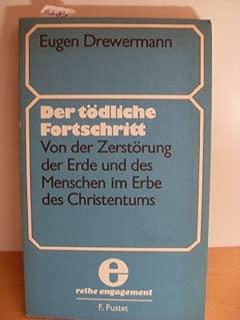 Der tödliche Fortschritt: Von der Zerstörung der Erde und des Menschen im Erbe des Christentums (Reihe Engagement) (German Edition)