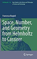 Space, Number, and Geometry from Helmholtz to Cassirer (Archimedes, 46)