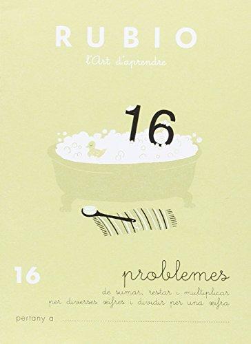 Rubio PR 16 CAT - Cuaderno problemas (Operacions i Problemes RUBIO (català))
