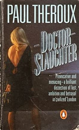 Doctor Slaughter by Paul Theroux (1985-07-25)
