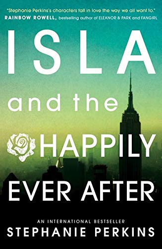 Isla and the Happily Ever After (Anna & the French Kiss 3)