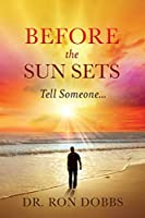 Before the Sun Sets: Tell Someone...