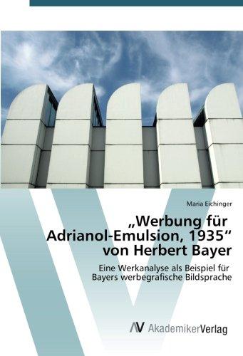 """""""Werbung für Adrianol-Emulsion, 1935"""" von Herbert Bayer: Eine Werkanalyse als Beispiel für Bayers werbegrafische Bildsprache"""