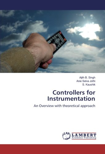 Controllers for Instrumentation: An Overview with theoretical approach