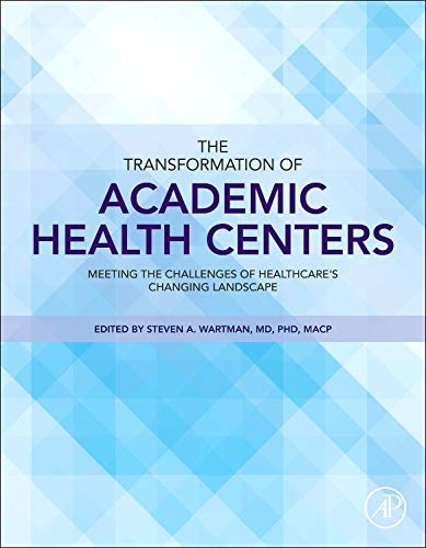 The Transformation of Academic Health Centers: Meeting the Challenges of Healthcare's Changing Landscape