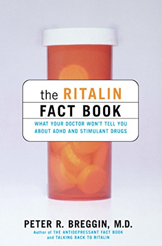 The Ritalin Fact Book: What Your Doctor Won