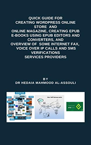 Quick Guide for Creating Wordpress Online Store and Online Magazine, Creating EPUB E-books, and Overview of Some Internet Fax, Voice Over IP Calls and SMS Verifications Services (English Edition)