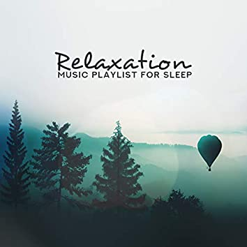 Relaxation Music Playlist for Sleep -  Remedy to Sleep Well, Meditation and Relaxation Music for Natural Cure Insomnia, Better Sleeping