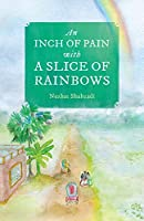 An Inch of Pain with a Slice of Rainbows (a novel)