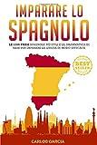 Imparare lo Spagnolo: Le 1200 Frasi Spagnole Più Utili e la Grammatica di Base per Imparare la Lingua in Modo Efficace
