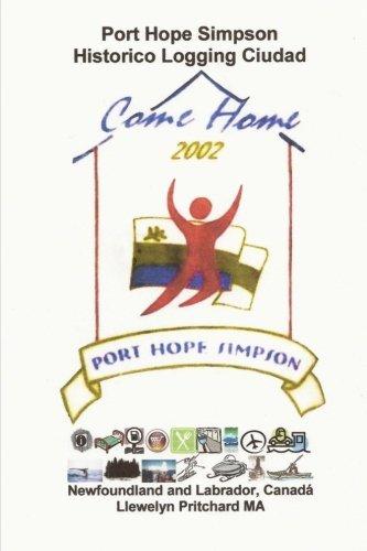 Port Hope Simpson Historico Logging Ciudad: Newfoundland and Labrador, Canada: Volume 10 (Port Hope Simpson Misterios)
