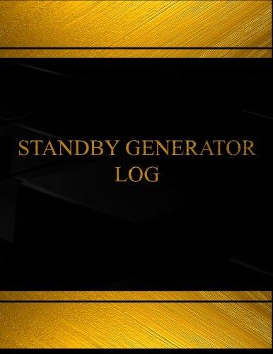 Standby Generator Log (Log Book, Journal - 125 pgs, 8.5 X 11 inches): Standby Generator Logbook (Black cover, X-Large)