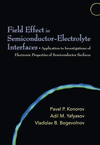 Field Effect in Semiconductor-Electrolyte Interfaces: Application to Investigations of Electronic Properties of Semiconductor Surfaces (English Edition)