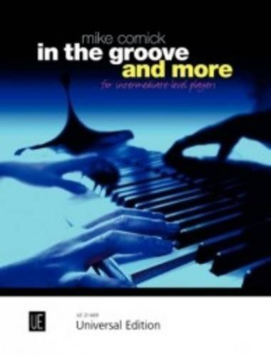 Cornick, M: In the Groove and More: For Intermediate-Level Players