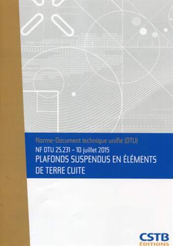 NF DTU 25.231 - 10 juillet 2015 : Plafonds suspendus en éléments de terre cuite