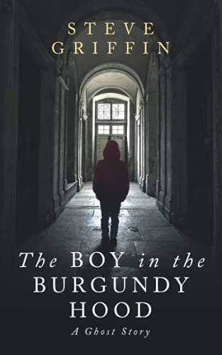 The Boy in the Burgundy Hood: A Ghost Story (The Ghosts of Alice)
