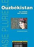 Ouzbékistan - La croisée des chemins