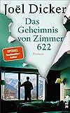 Das Geheimnis von Zimmer 622: Roman von Joël Dicker