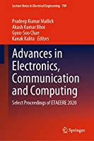 Advances in Electronics, Communication and Computing: Select Proceedings of ETAEERE 2020 (Lecture Notes in Electrical Engineering, 709)