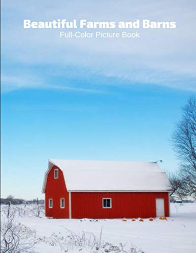 Beautiful Farms and Barns Full-Color Picture Book: with Animals Picture Book for Children, Seniors and Alzheimer's Patients- Mammal Farms Barns