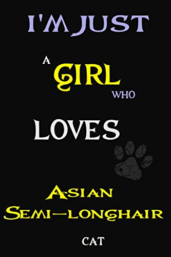 I'm just a girl who loves Asian cat: Perfect Cute lined Journal Gift for Cat Lovers, Asian Cat Notebook 6x9, 120 pages