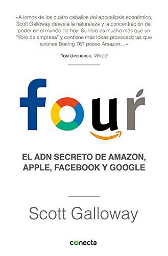 Four: El ADN secreto de Amazon, Apple, Facebook y Google (Conecta)