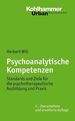 Psychoanalytische Kompetenzen: Standards und Ziele für die psychotherapeutische Ausbildung und Praxis (Urban-Taschenbücher, 611, Band 611)