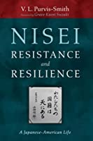 Nisei Resistance and Resilience: A Japanese-American Life