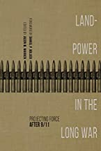 Landpower in the Long War: Projecting Force After 9/11 (AUSA Books)