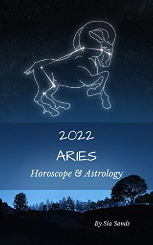 Aries 2022: Horoscope & Astrology (Horoscopes 2022 Book 1) (English Edition)