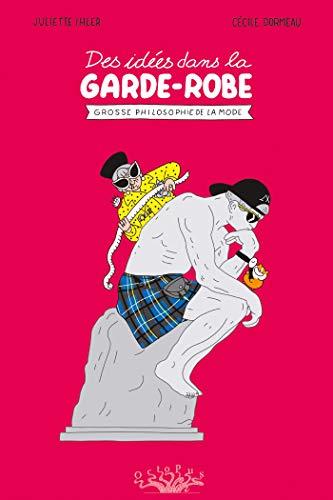 Des idées dans la garde-robe : Grosse philosophie de la mode (French Edition)