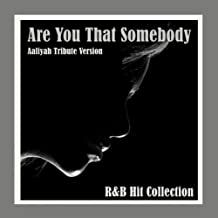 Are You That Somebody - Aaliyah Tribute Version