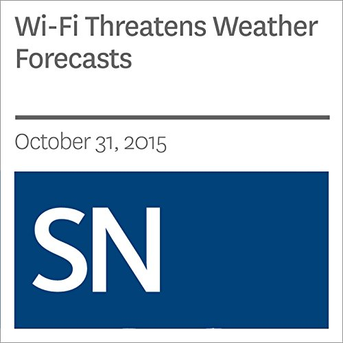 Wi-Fi Threatens Weather Forecasts audiobook cover art