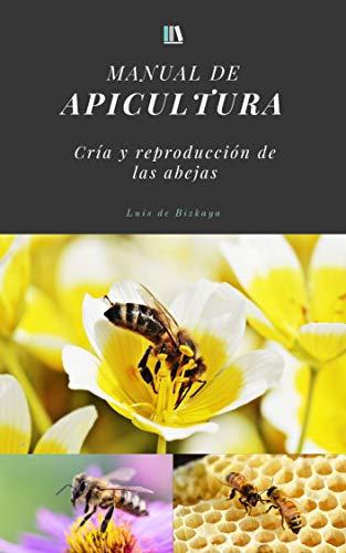 Manual de apicultura: Cría y reproducción de las abejas