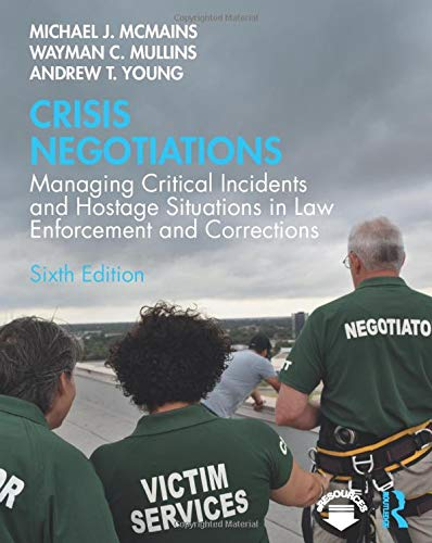 Compare Textbook Prices for Crisis Negotiations 6 Edition ISBN 9781138585522 by McMains, Michael