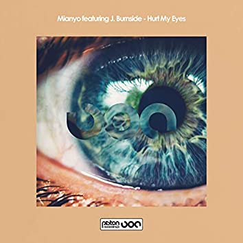 Hurt My Eyes feat. J. Burnside