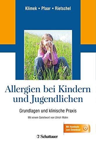 Allergien bei Kindern und Jugendlichen: Grundlagen und klinische Praxis - Mit einem Geleitwort von Ulrich Wahn - Mit Handouts zum Download
