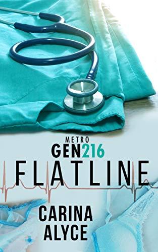 Flatline: A Contemporary Multicultural Romantic Medical Drama (MetroGen 216 Book 1) (English Edition)