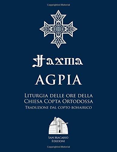 Agpia - Liturgia delle ore della Chiesa Copta Ortodossa: Traduzione dal copto bohairico – Formato Maxi a colori